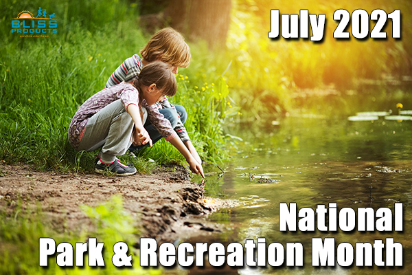 National Park and Recreation Month – JULY