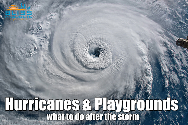 Hurricanes & Playgrounds – What to do after the storm